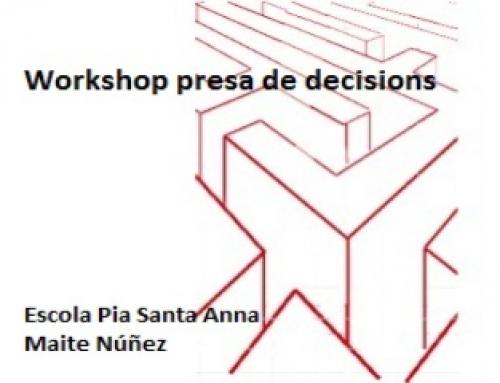 Famílies 2n batxillerat – Workshop: Presa de decisions