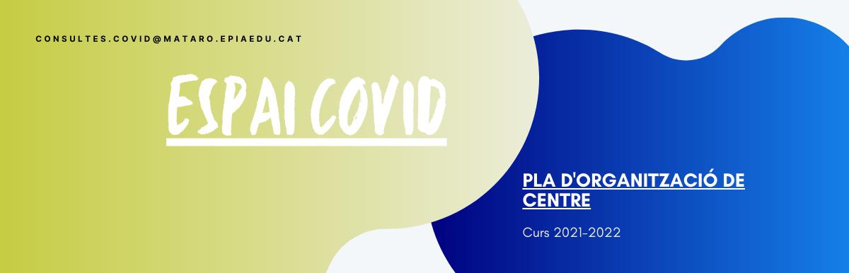 Espai COVID-19 i Pla d'organització de centre
